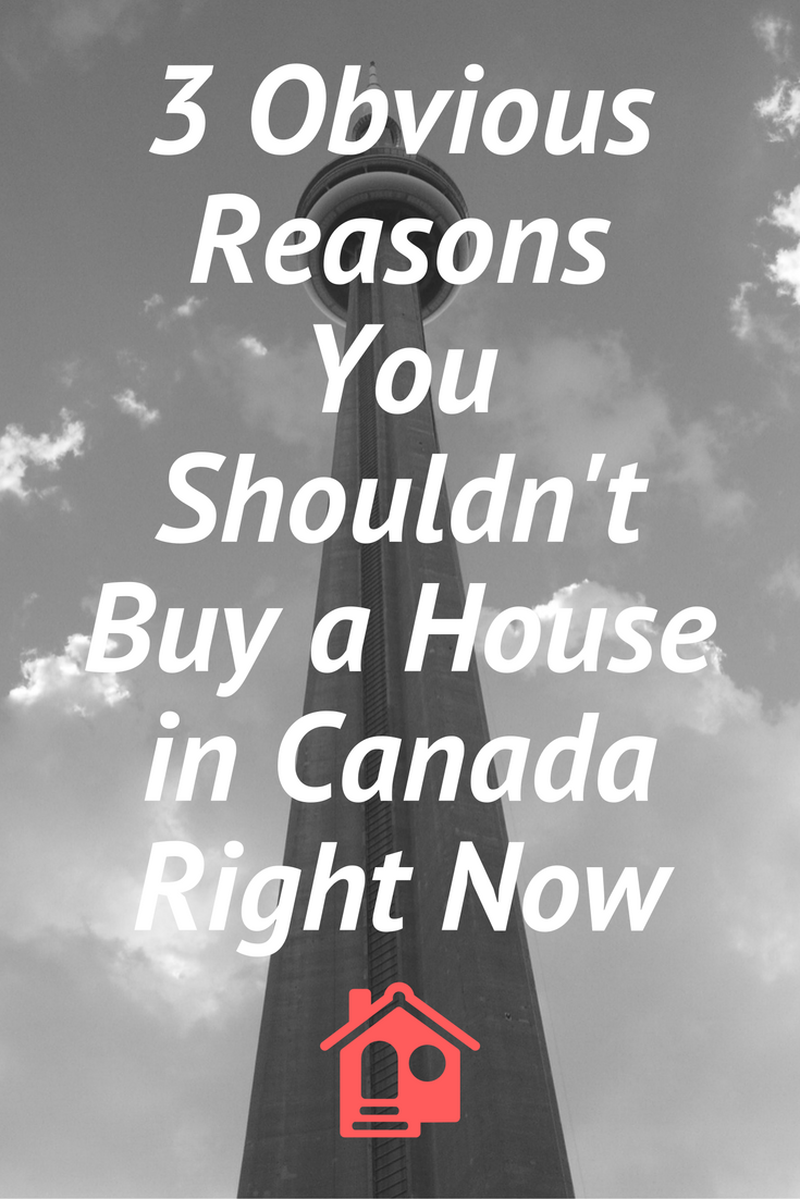 Buying a house in Canada is one of the riskiest things you can do right now. Put your money elsewhere.