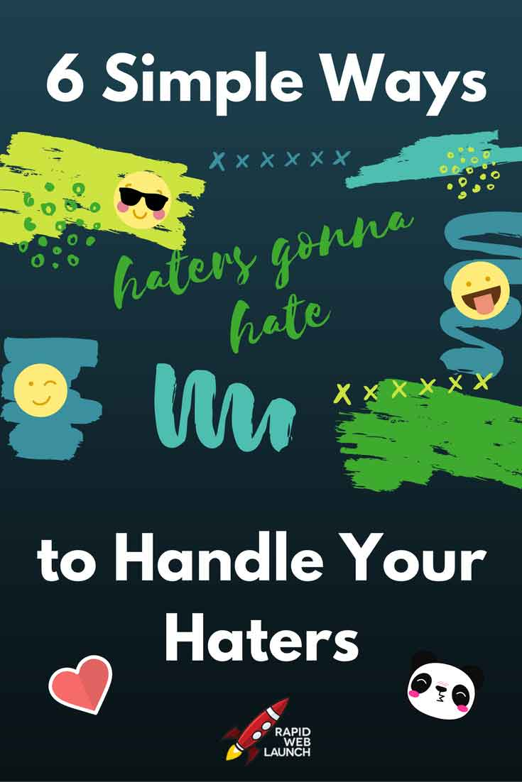 Haters gonna hate. Here's how to deal with negative feedback on your beautiful creations, such as your business, blog, or book.