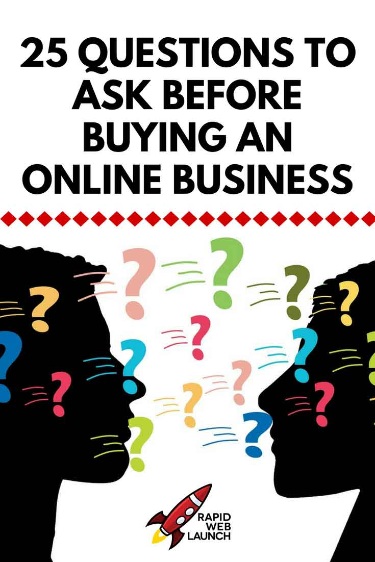 Looking to buy an online business? Make sure you ask yourself, and the seller, these 25 questions before taking the leap!