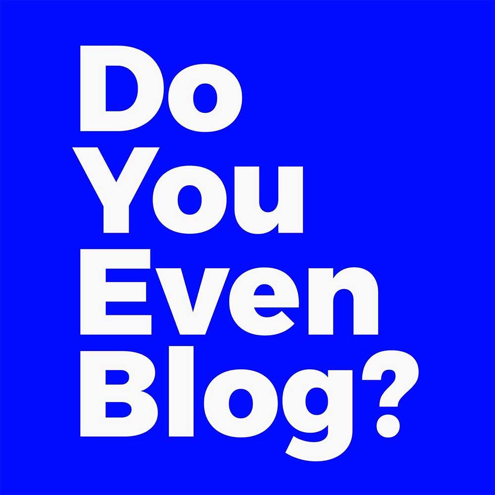 do you even blog podcast 1